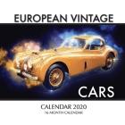 European Vintage Cars Calendar 2020: 16 Month Calendar Cover Image