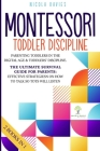 Montessori Toddler Discipline 2 Books in 1: Parenting Toddlers in the Digital Age and Toddlers' Discipline The Ultimate Survival Guide for Parents: Ef Cover Image