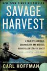 Savage Harvest: A Tale of Cannibals, Colonialism, and Michael Rockefeller's Tragic Quest Cover Image