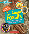 All About Fossils (A True Book: Digging in Geology) (Paperback): Discovering Dinosaurs and Other Clues to the Past Cover Image