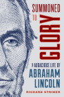 Summoned to Glory: The Audacious Life of Abraham Lincoln Cover Image