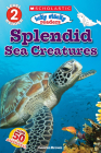 Icky Sticky Readers: Splendid Sea Creatures (Scholastic Reader, Level 2) Cover Image