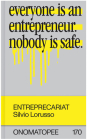 Entreprecariat: Everyone Is an Entrepreneur. Nobody Is Safe. Cover Image