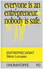 Entreprecariat: Everyone Is an Entrepreneur. Nobody Is Safe. Cover Image