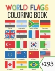 World Flags Coloring Book: 195+ countries around the world and their flags, Flags Coloring Book Challenge your knowledge of the country flags, Le Cover Image