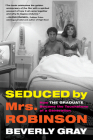 Seduced by Mrs. Robinson: How