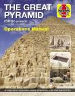 The Great Pyramid: 2590 BC onwards - An insight into the construction, meaning and exploration of the Great Pyramid of Giza (Operations Manual) Cover Image