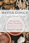 Master Gong's Single Herb Verses: 400 Single Herbs Essential Information Cover Image