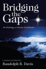 Bridging the Gaps: An Anthology on Nuclear Cold Fusion Cover Image