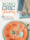 Boho Chic Jewelry: 25 Timeless Designs Using Soldering, Beading, Wire Wrapping and More Cover Image