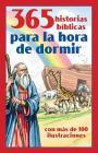 365 historias bíblicas para la hora de dormir: con más de 100 ilustraciones Cover Image