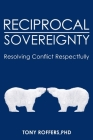 Reciprocal Sovereignty: Resolving Conflict Respectfully Cover Image