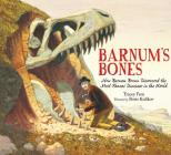Barnum's Bones: How Barnum Brown Discovered the Most Famous Dinosaur in the World Cover Image