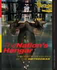 The Nation's Hangar: Aircraft Treasures of the Smithsonian Cover Image