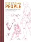 How to Draw People: Step-By-Step Lessons for Figures and Poses Cover Image