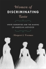 Women of Discriminating Taste: White Sororities and the Making of American Ladyhood Cover Image
