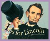 L Is for Lincoln: An Illinois Alphabet (Discover America State by State) Cover Image