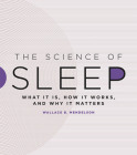 The Science of Sleep: What It Is, How It Works, and Why It Matters Cover Image