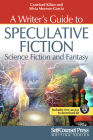A Writer's Guide to Speculative Fiction: Science Fiction and Fantasy (Writing Series) Cover Image