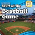 Discovering Stem at the Baseball Game (Stem in the Real World) Cover Image