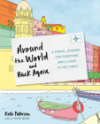 Around the World and Back Again: A Travel Journal for Everyone Who Loves to Get Away Cover Image
