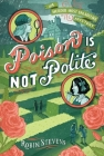 Poison Is Not Polite (A Murder Most Unladylike Mystery) Cover Image