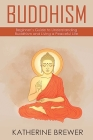 Buddhism: Beginner's Guide to Understanding Buddhism and Living a Peaceful Life Cover Image