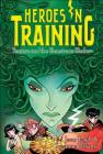 Perseus and the Monstrous Medusa (Heroes in Training #12) Cover Image