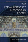 The Persian Presence in Victorian Poetry (Edinburgh Critical Studies in Victorian Culture) Cover Image
