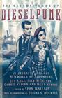 The Mammoth Book of Dieselpunk (Mammoth Books) Cover Image