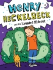 Henry Heckelbeck and the Haunted Hideout Cover Image