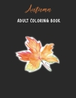 Autumn Adult Coloring Book: Reduce Stress and Have Peace of Mind with this Easy to Color Book - Specially designed Relaxing patterns for Adults - Cover Image
