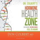 Dr. Colbert's Hormone Health Zone: Lose Weight, Restore Energy, Feel 25 Again! Cover Image