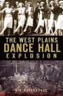 The West Plains Dance Hall Explosion Cover Image