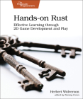 Hands-On Rust: Effective Learning Through 2D Game Development and Play Cover Image