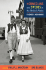 Norwegians and Swedes in the United States: Friends and Neighbors Cover Image