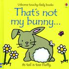 That's Not My Bunny... Cover Image