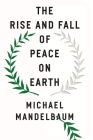 The Rise and Fall of Peace on Earth Cover Image