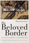 The Beloved Border: Humanity and Hope in a Contested Land Cover Image