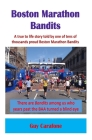 Boston Marathon Bandits: A true to life story told by one of tens of thousands proud Boston Marathon Bandits Cover Image