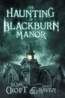 The Haunting of Blackburn Manor Cover Image