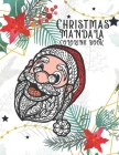 Christmas Mandala Coloring Book: Great Coloring Book with Fun, Easy, and Relaxing Coloring Pages for Christmas Lovers (Christmas Coloring Books) Cover Image