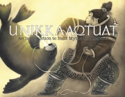 Unikkaaqtuat (English): An Introduction to Inuit Myths and Legends Cover Image