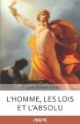 L'Homme, les Lois et l´Absolu (AGEAC): Édition en noir et blanc Cover Image
