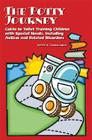 The Potty Journey: Guide to Toilet Training Children with Special Needs, Including Autism and Related Disorders Cover Image