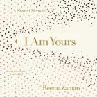 I Am Yours Lib/E: A Shared Memoir Cover Image