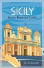 Sicily: Island of Beauty and Conflict Cover Image