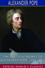 The Poetical Works of Alexander Pope - Volume I (Esprios Classics) Cover Image