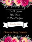 For I Know The Plans I Have For You: Inspirational Christian Daily Planner Calendar Agenda Diary Orgaizer - Year Day Week Month (January - December) - Cover Image