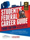Student's Federal Career Guide, 3rd Ed: Students, Recent Graduates, Veterans: Learn How to Write a Competitive Federal Resume for a Pathways Internshi Cover Image